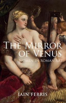 The Mirror of Venus by Iain Ferris