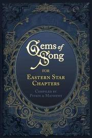 Gems of Song for Eastern Star Chapters by Pitkin