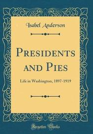 Presidents and Pies by Isabel Anderson image