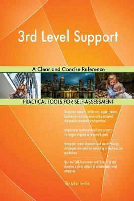 3rd Level Support a Clear and Concise Reference by Gerardus Blokdyk