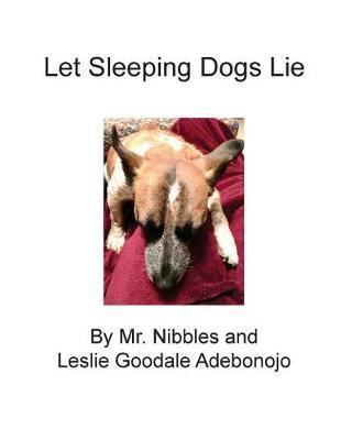 Let Sleeping Dogs Lie by Mr Nibbles