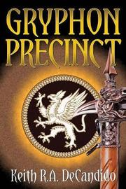 Gryphon Precinct by Keith R.A. DeCandido
