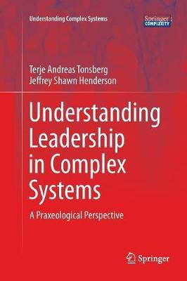 Understanding Leadership in Complex Systems by Terje Andreas Tonsberg image