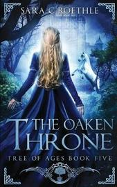 The Oaken Throne by Sara C Roethle image