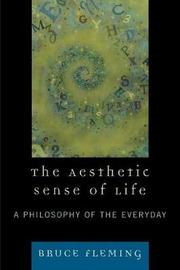 The Aesthetic Sense of Life by Bruce Fleming