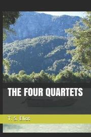 The Four Quartets by T.S. Eliot