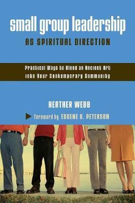 Small Group Leadership as Spiritual Direction by Heather Parkinson Webb
