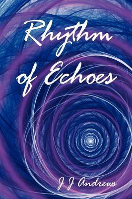Rhythm of Echoes by J.J. Andrews image