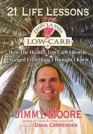 21 Life Lessons from Livin' La Vida Low-Carb by Jimmy Moore