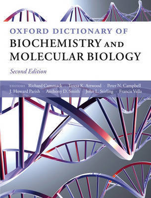 Oxford Dictionary of Biochemistry and Molecular Biology by Teresa Atwood