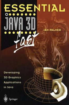 Essential Java 3D fast by Ian Palmer image