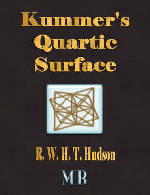 Kummer's Quartic Surface by R.W.H.T. Hudson
