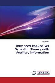 Advanced Ranked Set Sampling Theory with Auxiliary Information by Mehta Nitu