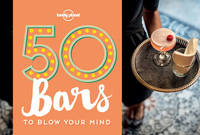 50 Bars to Blow Your Mind by Ben Handicott