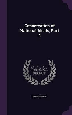 Conservation of National Ideals, Part 4 by Delphine Wells image