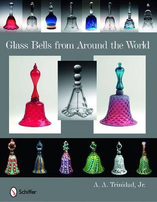 Glass Bells from Around The World by A.A. Trinidad