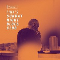 Fink's Sunday Night Blues Club - Vol. 1 by Fink
