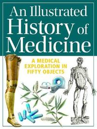 An Illustrated History of Medicine by Gill Paul image