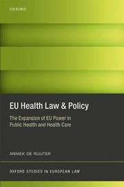 EU Health Law & Policy by Anniek De Ruijter