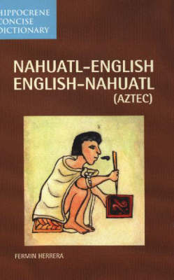 Nahuatl-English / English-Nahuatl Concise Dictionary by Fermin Herrera image