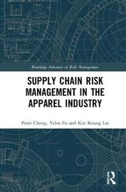 Supply Chain Risk Management in the Apparel Industry by Kin Keung Lai