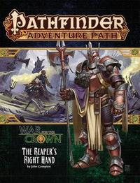 Pathfinder Adventure Path: The Reaper's Right Hand (War for the Crown 5 of 6) by John Compton