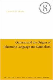 Qumran and the Origins of Johannine Language and Symbolism by Elizabeth W Mburu