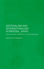Nationalism and Internationalism in Imperial Japan by Dick Stegewerns image