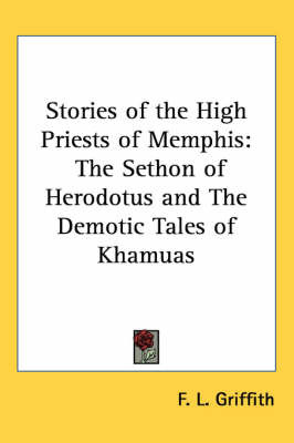 Stories of the High Priests of Memphis: The Sethon of Herodotus and The Demotic Tales of Khamuas by F. L. Griffith image