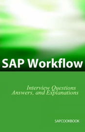 SAP Workflow Interview Questions, Answers, and Explanations by Jim Stewart