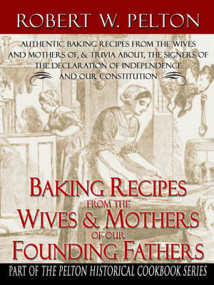 Baking Recipes of our Founding Fathers by Robert W. Pelton image