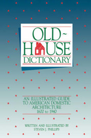 The Old House Dictionary by Steven J. Phillips image