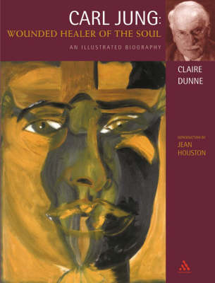 Carl Jung: Wounded Healer of the Soul: An Illustrated Biography by Claire Dunne image