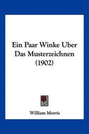Ein Paar Winke Uber Das Musterzeichnen (1902) by William Morris
