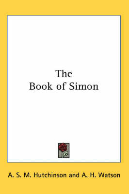 The Book of Simon by A.S.M. Hutchinson