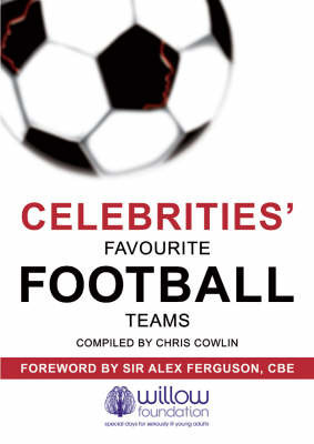 Celebrities' Favourite Football Teams by Chris Cowlin