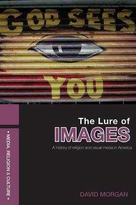 The Lure of Images by David Morgan