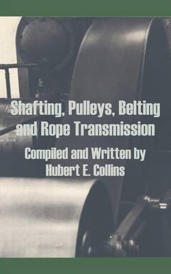 Shafting, Pulleys, Belting and Rope Transmission