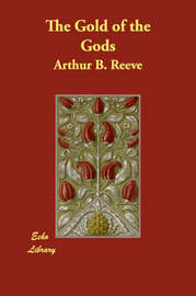 The Gold of the Gods by Arthur Benjamin Reeve image