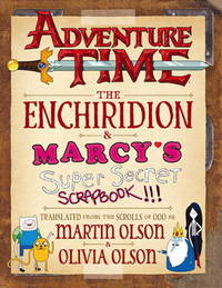 Adventure Time - The Enchiridion & Marcy's Super Secret Scrapbook by Martin Olson