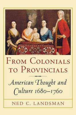 From Colonials to Provincials by Ned C Landsman