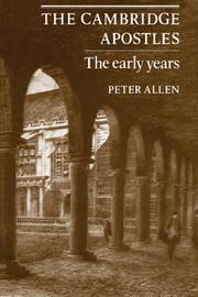 The Cambridge Apostles by Peter Allen