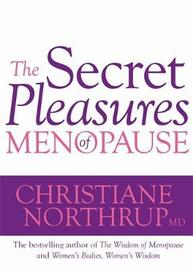 The Secret Pleasures of Menopause by Christiane Northrup image