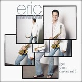Got You Covered! by Eric Marienthal