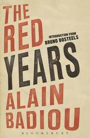The Red Years by Alain Badiou