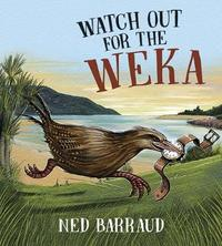 Watch Out for the Weka by Ned Barraud