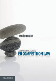 An Introduction to EU Competition Law by Moritz Lorenz