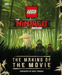 The Lego(r) Ninjago(r) Movie the Making of the Movie by Tracey Miller-Zarneke