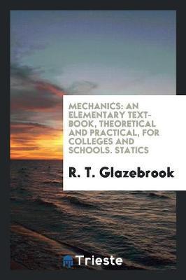 Mechanics by R. T. Glazebrook