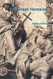 The Great Heresies by Hilaire Belloc